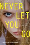Never Let You Go by Emma Carlson Berne