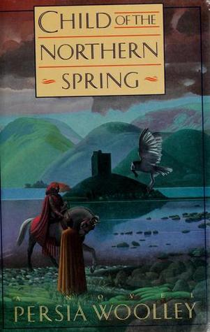 Child of the Northern Spring by Persia Woolley
