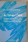 At Times I See: Reflections, Prayers, Poems, and Songs