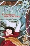 Harry Potter e l'Ordine della Fenice by J.K. Rowling
