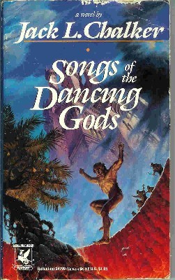 Songs of the Dancing Gods by Jack L. Chalker