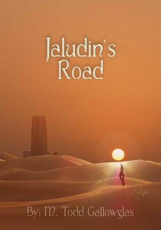 Jaludin's Road by M. Todd Gallowglas
