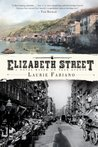 Elizabeth Street: A Novel Based On True Events