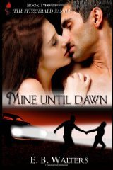 Mine Until Dawn by E.B. Walters