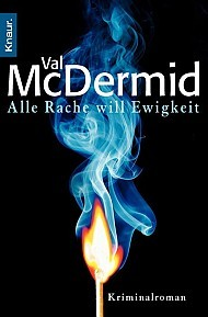 Alle Rache will Ewigkeit by Val McDermid