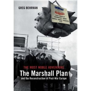 The Most Noble Adventure: The Marshall Plan and the Reconstruction of Post-War Europe