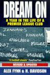 Dream on: Year in the Life of a Premier League Club