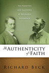 The Authenticity of Faith : The Varieties and Illusions of Religious Experience