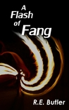 A Flash of Fang by R.E. Butler