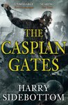 The Caspian Gates (Warrior of Rome, #4)