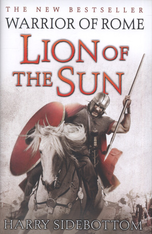 Download free Lion Of The Sun (Warrior of Rome #3) by Harry Sidebottom FB2