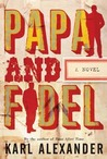 Papa And Fidel by Karl Alexander