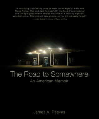 The Road to Somewhere by James A. Reeves
