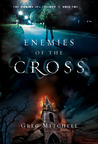 Enemies of the Cross (The Coming Evil, #2)