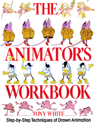 The animator's workbook by Tony  White