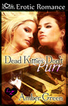 Dead Kitties Don't Purr by Amber Green