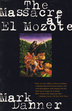 The Massacre at El Mozote by Mark Danner