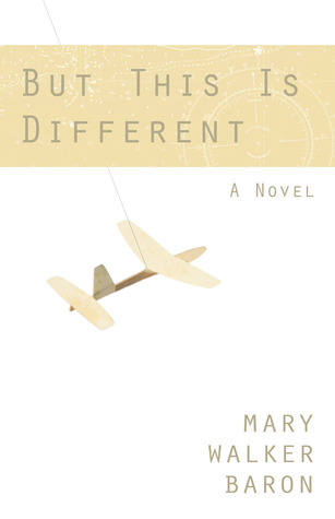 But This Is Different by Mary Walker Baron