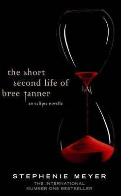 The Short Second Life of Bree Tanner by Stephenie Meyer
