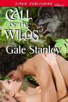 Call of the Wilds by Gale Stanley