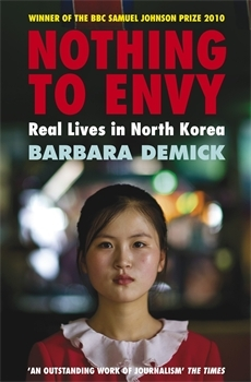 Read Nothing to Envy: Ordinary Lives in North Korea by Barbara Demick iBook
