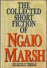 The Collected Short Fiction of Ngaio Marsh by Ngaio Marsh