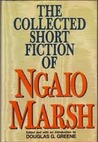 The Collected Short Fiction of Ngaio Marsh