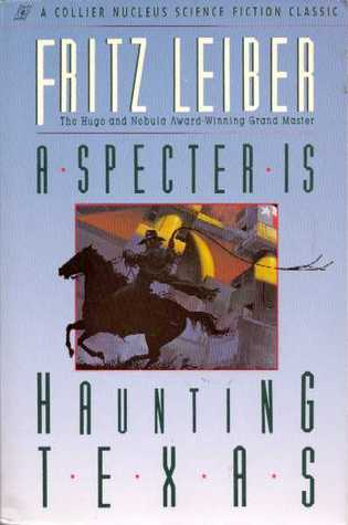 A Specter Is Haunting Texas by Fritz Leiber