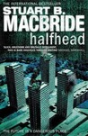 Halfhead by Stuart MacBride