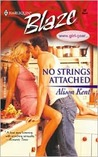 No Strings Attached (Harlequin Blaze, #32)