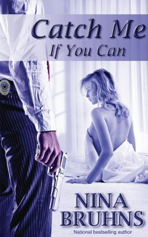 Catch Me If You Can by Nina Bruhns