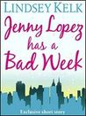 Jenny Lopez Has a Bad Week by Lindsey Kelk