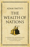 """Adam Smith's The """"Wealth of Nations"""": A Modern-day Interpretation of an Economic Classic (Infinite Success Series)"""