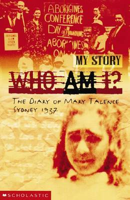 Who Am I? The Diary Of Mary Talence, Sydney 1937 by Anita Heiss