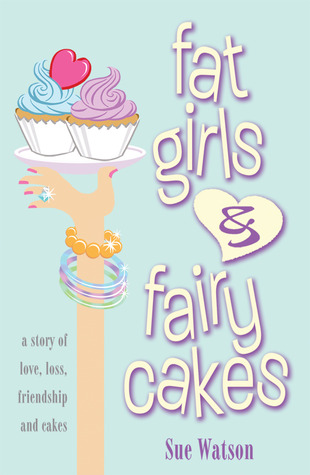Fat Girls and Fairy Cakes by Sue Watson