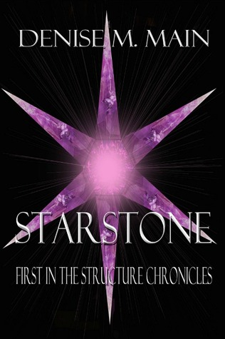 Starstone (First in the Structure Chronicles)