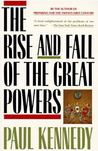 The Rise & Fall of the Great Powers by Paul M. Kennedy