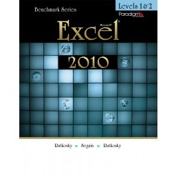 Microsoft Excel 2010 Levels 1 and 2 (Benchmark Series)