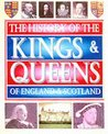 The History Of The Kings & Queens Of England & Scotland