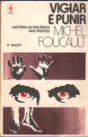 Vigiar e Punir by Michel Foucault