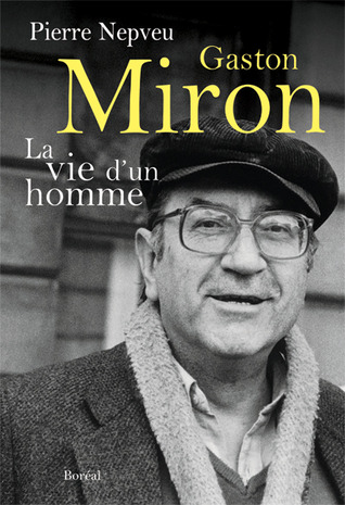 Gaston Miron  by Pierre Nepveu