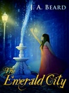 The Emerald City by J.A. Beard