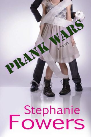 Prank Wars by Stephanie Fowers