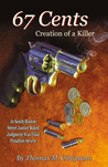 67 Cents: Creation of a Killer