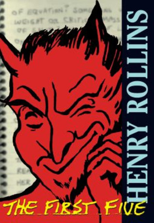 The First Five by Henry Rollins