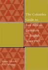 Columbia Guide to East African Literature in English Since 1945