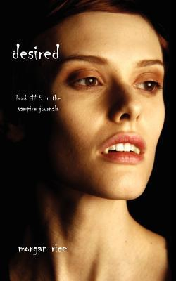 Desired by Morgan Rice