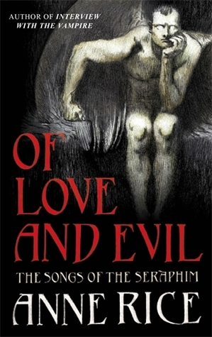 Of Love and Evil The Songs of the Seraphim 2