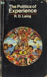 The Politics of Experience by R.D. Laing