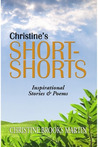 Christine's Short-Shorts, Inspirational Stories & Poems